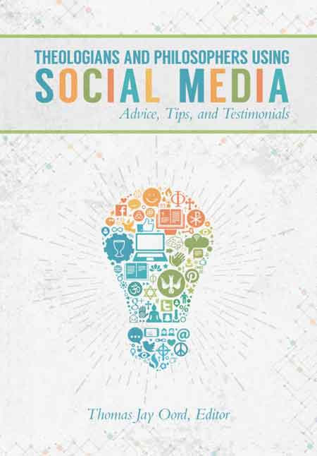Theologians and Philosophers Using Social Media: Advice, Tips, and Testimonials